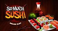 So Much Sushi - Φρουτάκια Δωρεάν