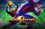 Το πολυαναμενόμενο «Super Striker» έφτασε στο καζίνο της Novibet!